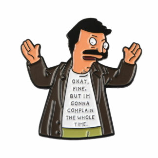 Bob's Burgers Bob Belcher Fine but i'm gonna complain Enamel Pin