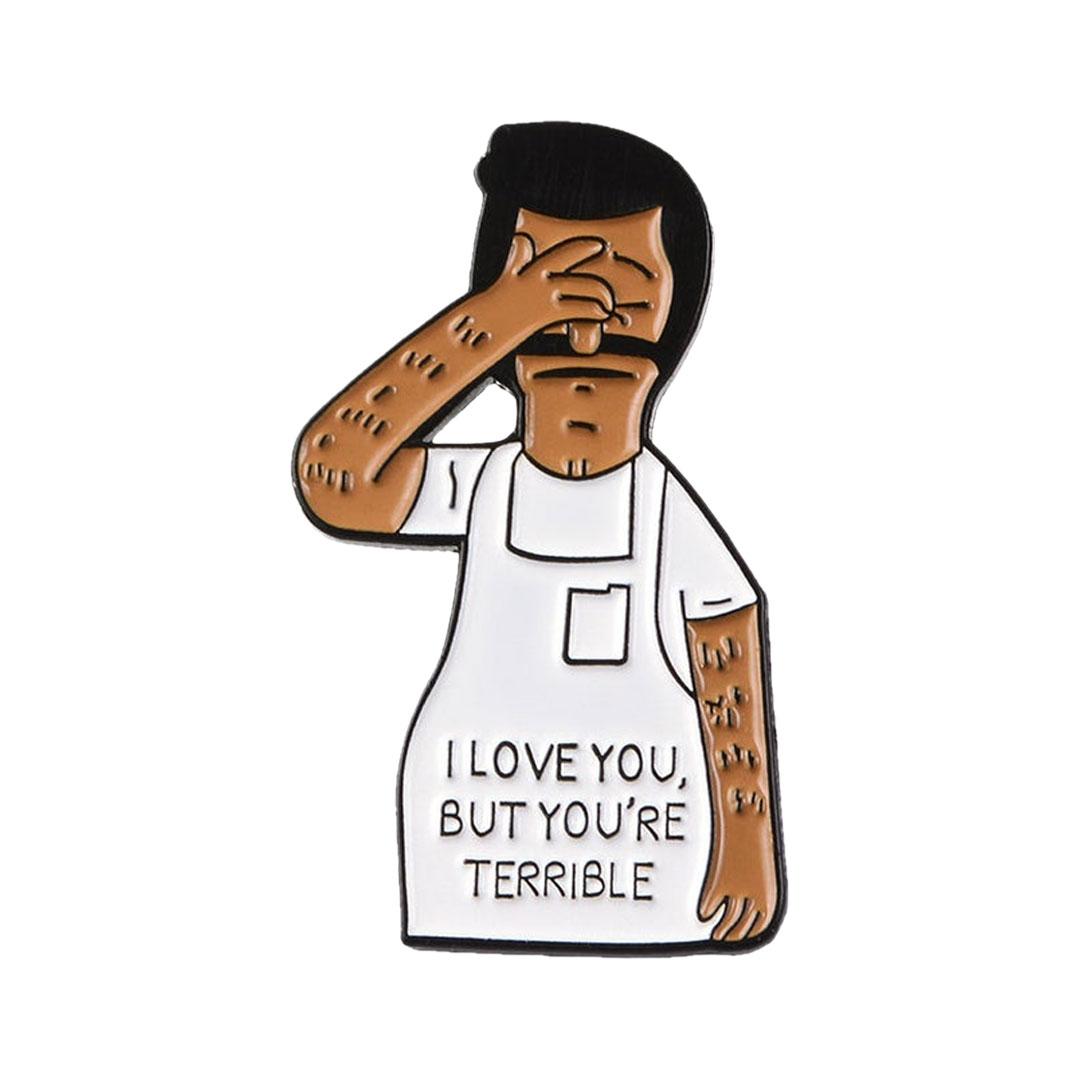 "Bob's Burgers Bob Belcher ""I Love You, But You're Terrible"" Enamel ..."